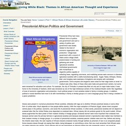 Precolonial African Politics and Government — Living While Black: Themes in African American Thought and Experience