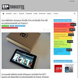 Les tablettes Amazon Kindle Fire et Kindle Fire HD en précommande en France !