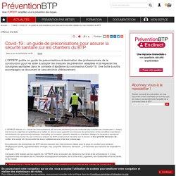 Covid-19 : un guide de préconisations pour assurer la sécurité sanitaire sur les chantiers du BTP