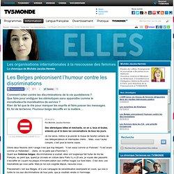 MONDE : Les Belges préconisent l'humour contre les discriminations