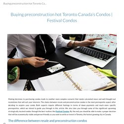 Buying preconstruction hot Toronto Canada's Condos