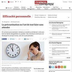 La précrastination ou l'art de tout faire sans attendre