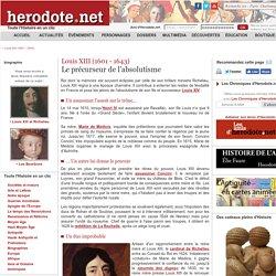 Louis XIII (1601 - 1643) - Le précurseur de l'absolutisme - Herodote.net