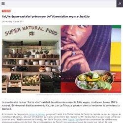 Ital, le régime rastafari précurseur de l'alimentation vegan et healthy