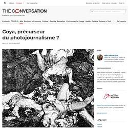 Goya, précurseur duphotojournalisme?