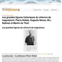 Pierre Delbet et les autres précurseurs du chlorure de magnésium