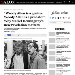 """Woody Allen is a genius. Woody Allen is a predator"": Why Mariel Hemingway's new revelation matters"