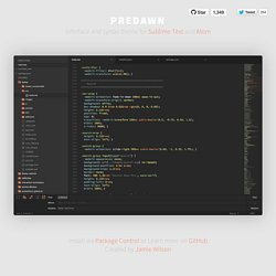 Predawn - Interface and Syntax Theme for Sublime and Atom