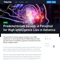 Predetermined Genius: A Potential for High Intelligence Lies in Genetics - Futurism