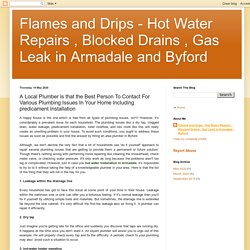Flames and Drips - Hot Water Repairs , Blocked Drains , Gas Leak in Armadale and Byford: A Local Plumber is that the Best Person To Contact For Various Plumbing Issues In Your Home Including predicament Installation