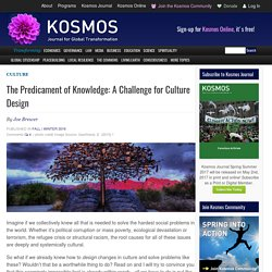The Predicament of Knowledge: A Challenge for Culture Design