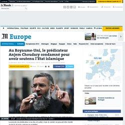 Au Royaume-Uni, le prédicateur Anjem Choudary condamné pour avoir soutenu l'Etat islamique