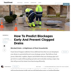 How To Predict Blockages Early And Prevent Clogged Drains – StackStreet