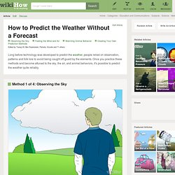 How to Predict the Weather Without a Forecast: 11 steps