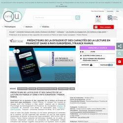 Prédicteurs de la dyslexie et des capacités de la lecture en France et dans 8 pays européens / Franck Ramus - Université Toulouse-Jean Jaurès (Toulouse II-le Mirail)