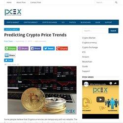 Predicting Crypto Price Trends - Pcex Blog