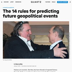 The 14 rules for predicting future geopolitical events