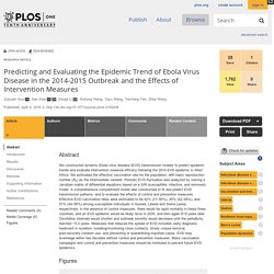 PLOS 06/04/16 Predicting and Evaluating the Epidemic Trend of Ebola Virus Disease in the 2014-2015 Outbreak and the Effects of Intervention Measures