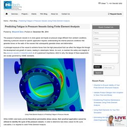 Predicting Fatigue in Pressure Vessels Using Finite Element Analysis