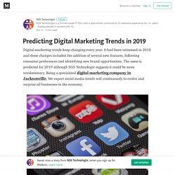Predicting Digital Marketing Trends in 2019 – SGS Technologie