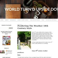 World Turn'd Upside Down: Predicting the Weather 18th Century Style