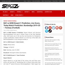 BAY vs MOB Dream11 Prediction, Live Score, Today Match Prediction: Bundesliga 2019-20 – Fantasy (Football) -