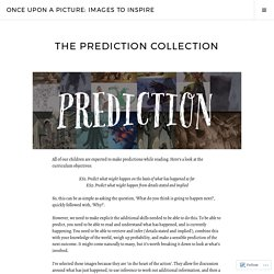 The Prediction Collection – Once upon a picture: Images to inspire