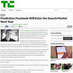 Prediction: Facebook Will Enter the Search Market Next Year