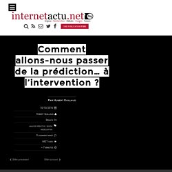 Comment allons-nous passer de la prédiction… à l'intervention ?