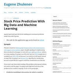 Stock Price Prediction With Big Data and Machine Learning - Eugene Zhulenev