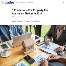 5 Predictions For Property For Australian Market In 2021