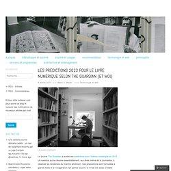 Les prédictions 2013 pour le livre numérique selon The Guardian (et moi)