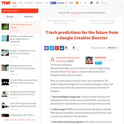 7 tech predictions for the future from a Google Creative Director