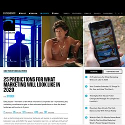 25 Predictions For What Marketing Will Look Like In 2020