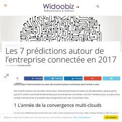 Les 7 prédictions autour de l'entreprise connectée en 2017