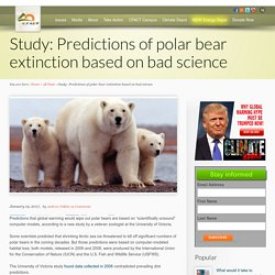 Study: Predictions of polar bear extinction based on bad science