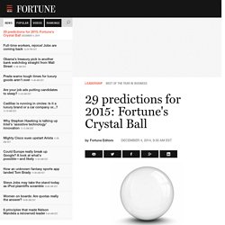 29 predictions for 2015: Fortune's Crystal Ball