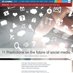 11 Predictions on the future of social media
