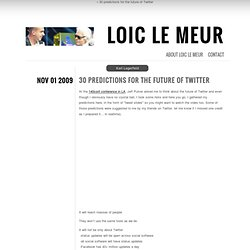 Loic Le Meur Blog: 30 predictions for the future of Twitter
