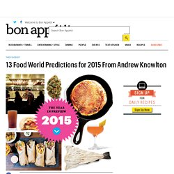 13 Food World Predictions for 2015 From Andrew Knowlton