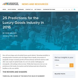 25 Predictions for the Luxury Goods Industry in 2016