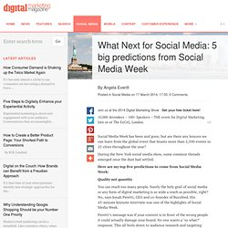 What Next for Social Media: 5 big predictions from Social Media Week
