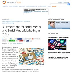 30 Predictions for Social Media and Social Media Marketing in 2016
