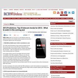 2013 Predictions: Top-10 telecom trends for 2013 – What to watch in the coming yearMobile Technology