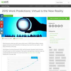 2015 Work Predictions: Virtual Is the New Reality - Upwork