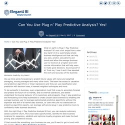 Plug n' Play Predictive Analysis is the Answer!