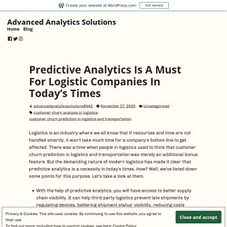 Predictive Analytics Is A Must For Logistic Companies In Today's Times