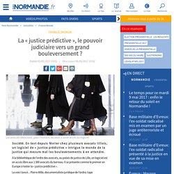 La « justice prédictive », le pouvoir judiciaire vers un grand bouleversement ?