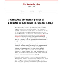 Testing the predictive power of phonetic components in Japanese kanji