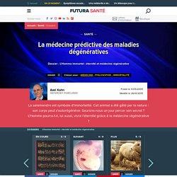 La médecine prédictive des maladies dégénératives